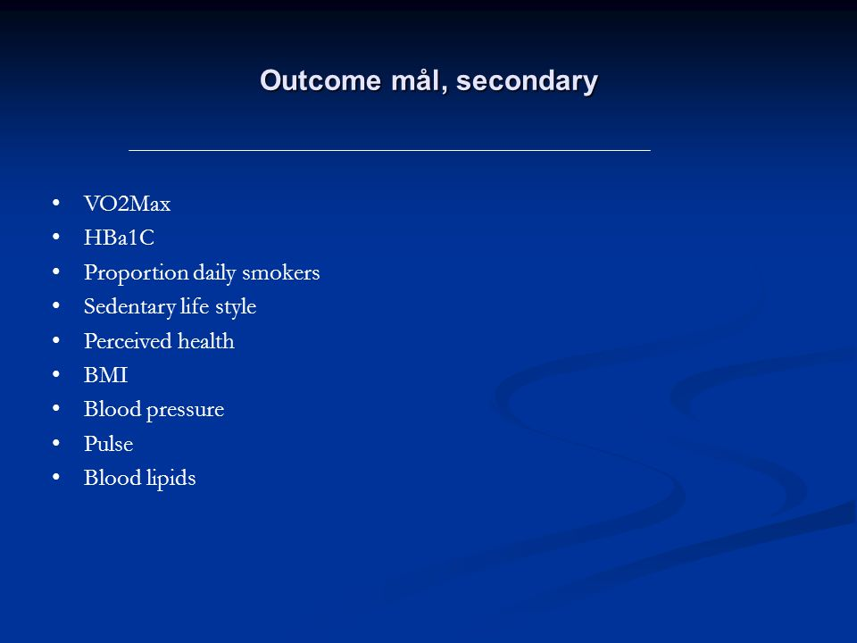 Outcome mål, secondary VO2Max HBa1C Proportion daily smokers