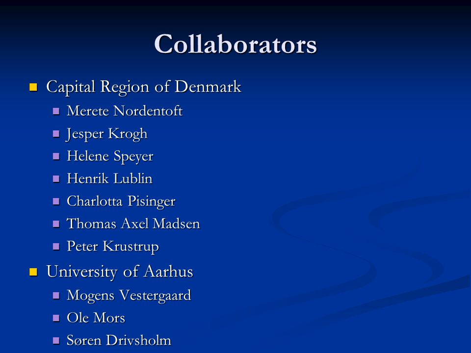 Collaborators Capital Region of Denmark University of Aarhus