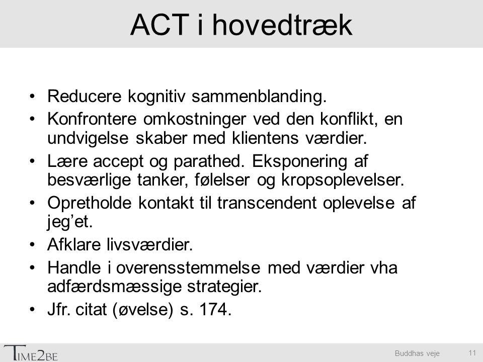ACT i hovedtræk Reducere kognitiv sammenblanding.
