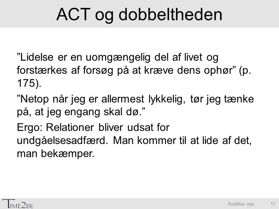 ACT og dobbeltheden