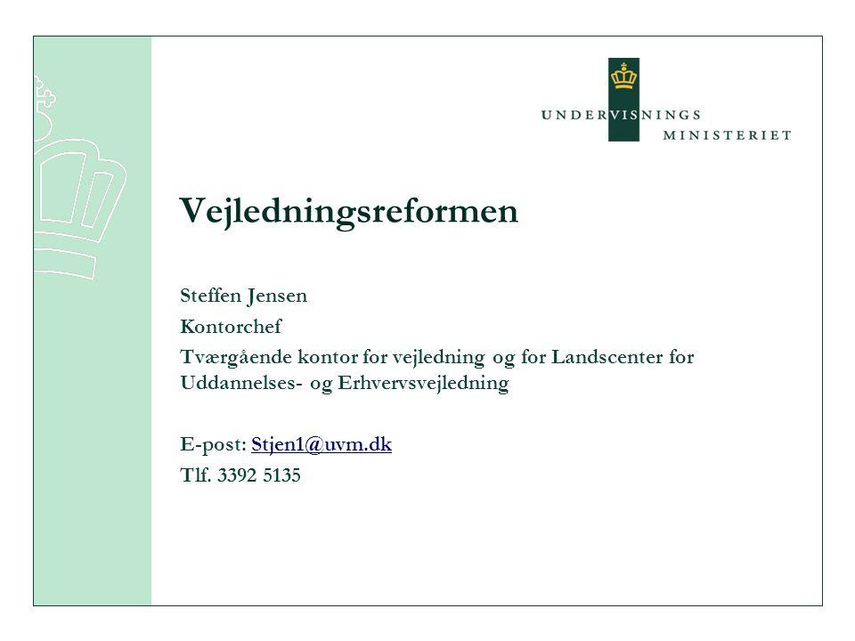 Vejledningsreformen Steffen Jensen Kontorchef