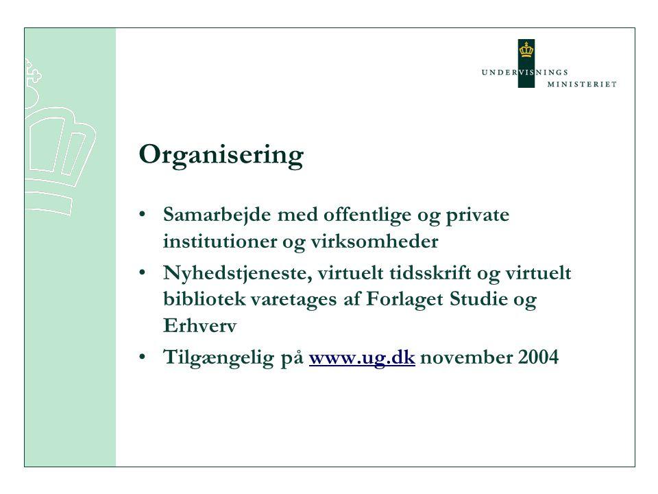 Organisering Samarbejde med offentlige og private institutioner og virksomheder.