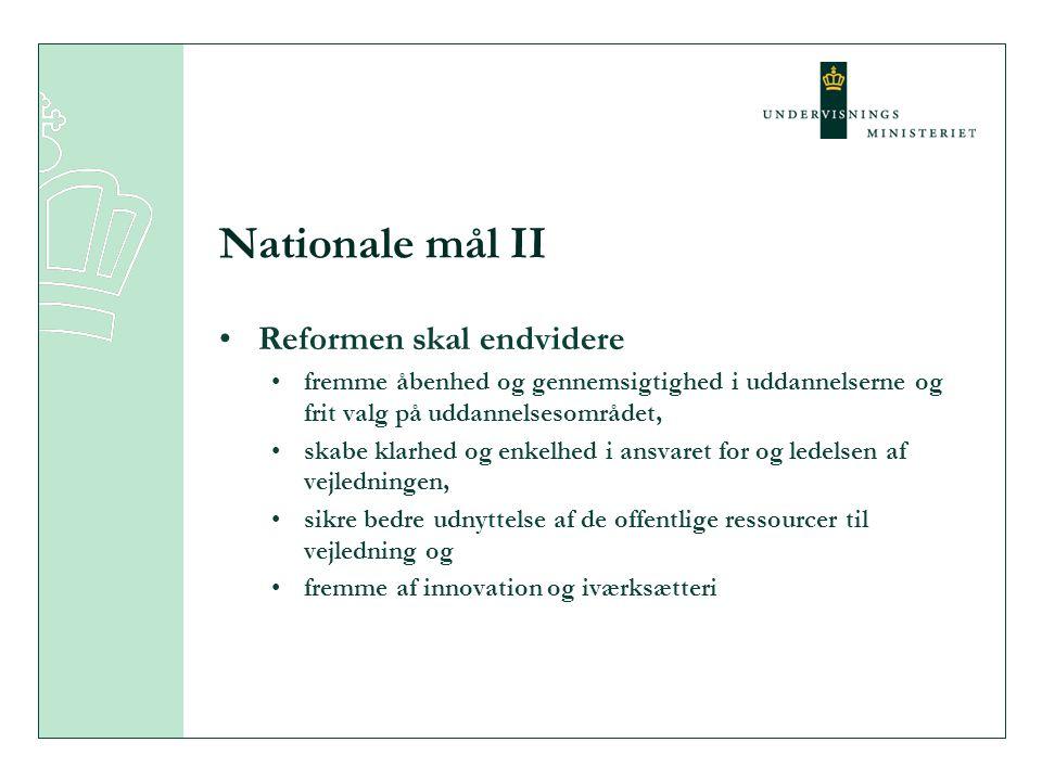Nationale mål II Reformen skal endvidere