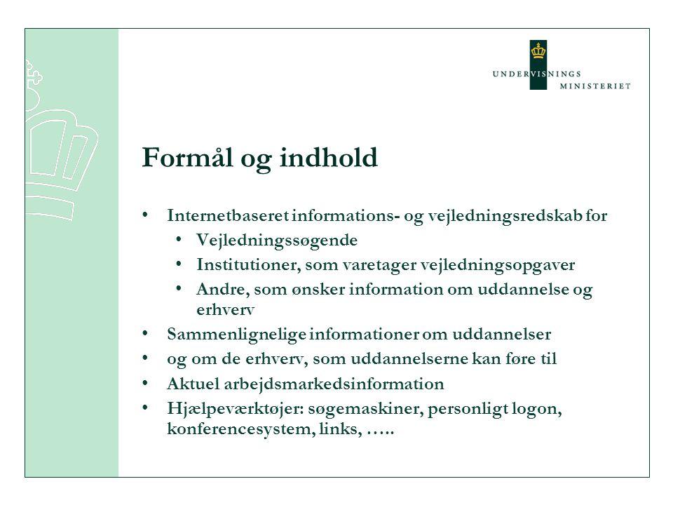 Formål og indhold Internetbaseret informations- og vejledningsredskab for. Vejledningssøgende. Institutioner, som varetager vejledningsopgaver.