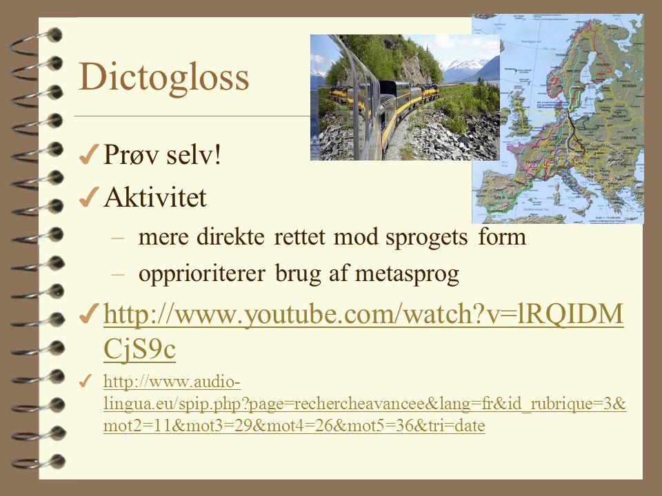 Dictogloss Prøv selv! Aktivitet