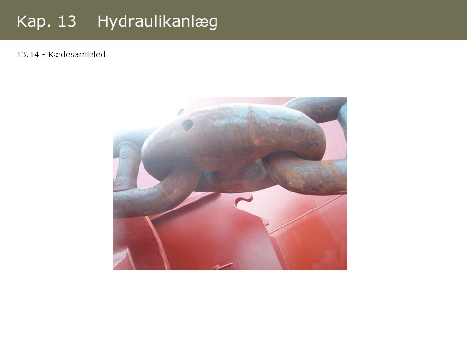 Kap. 13 Hydraulikanlæg 13.14 - Kædesamleled