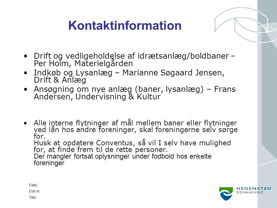 Kontaktinformation Drift og vedligeholdelse af idrætsanlæg/boldbaner – Per Holm, Materielgården.
