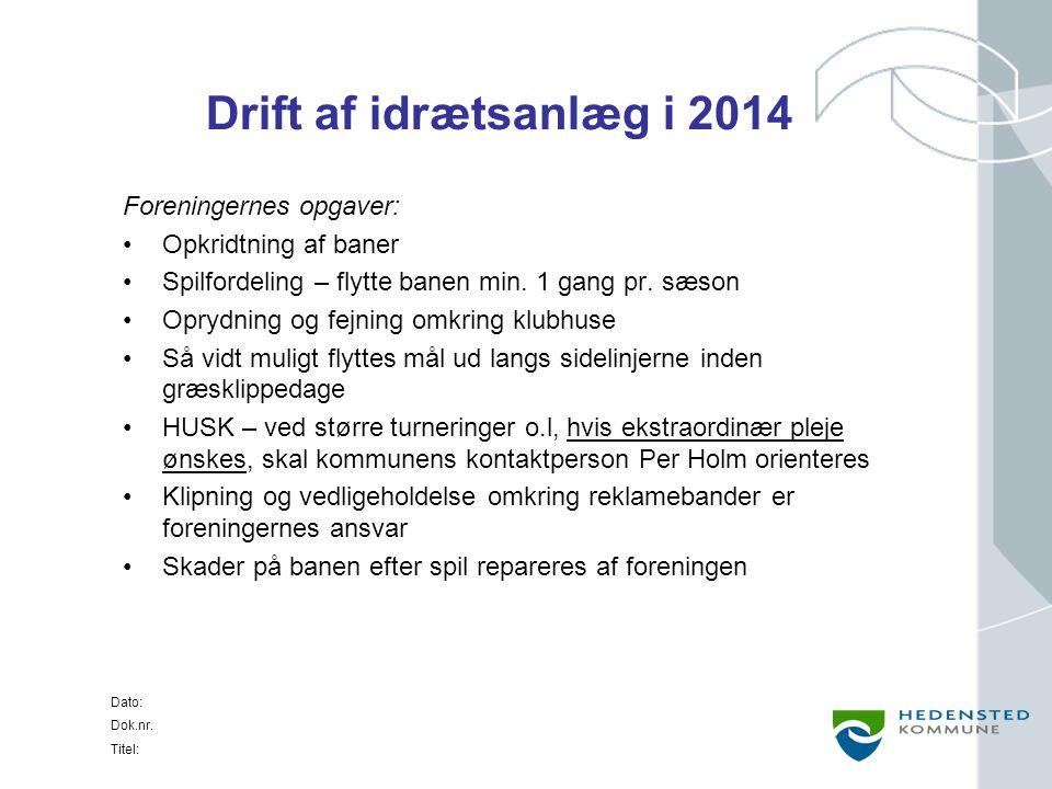 Drift af idrætsanlæg i 2014 Foreningernes opgaver: