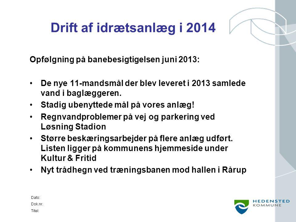 Drift af idrætsanlæg i 2014 Opfølgning på banebesigtigelsen juni 2013:
