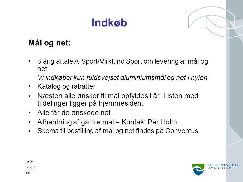 Indkøb Mål og net: 3 årig aftale A-Sport/Virklund Sport om levering af mål og net. Vi indkøber kun fuldsvejset aluminiumsmål og net i nylon.