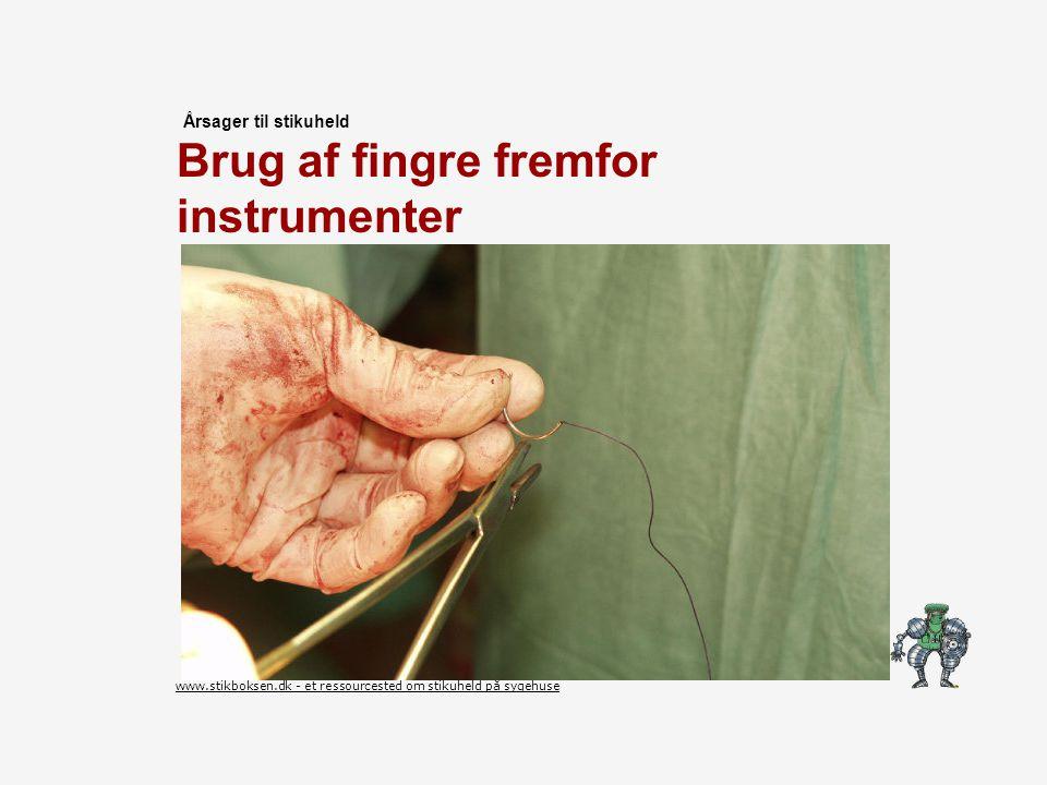 Brug af fingre fremfor instrumenter