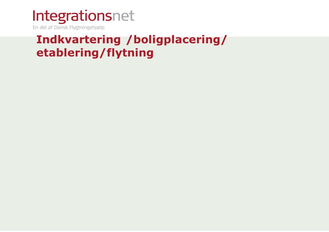 Indkvartering /boligplacering/ etablering/flytning
