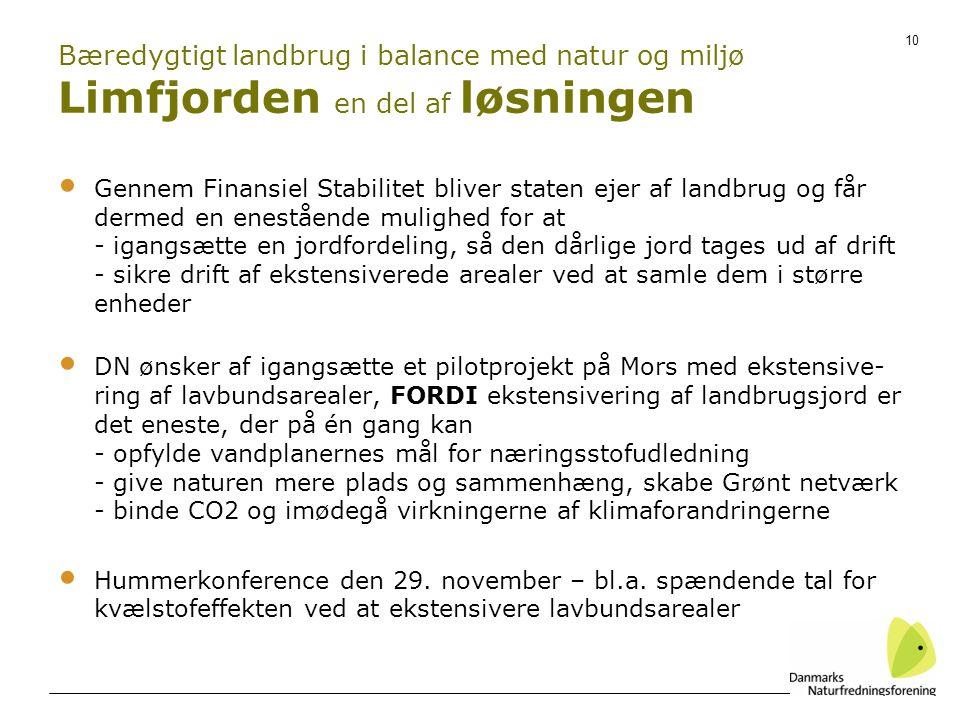 Bæredygtigt landbrug i balance med natur og miljø Limfjorden en del af løsningen