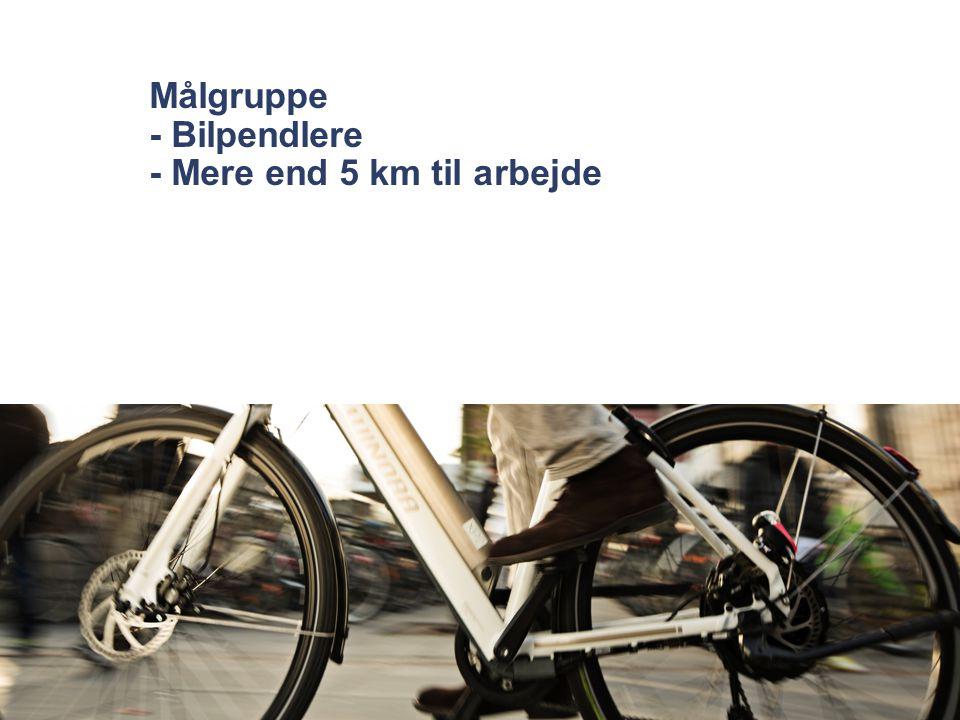 Målgruppe - Bilpendlere - Mere end 5 km til arbejde
