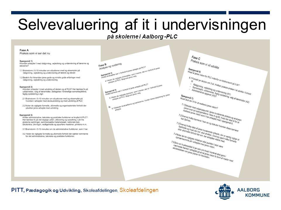 Selvevaluering af it i undervisningen på skolerne i Aalborg -PLC