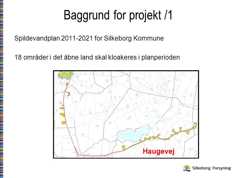 Baggrund for projekt /1 Spildevandplan 2011-2021 for Silkeborg Kommune 18 områder i det åbne land skal kloakeres i planperioden