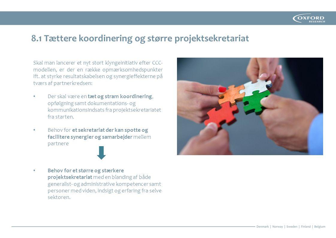 8.1 Tættere koordinering og større projektsekretariat