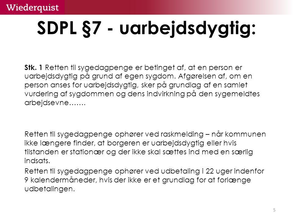 SDPL §7 - uarbejdsdygtig: