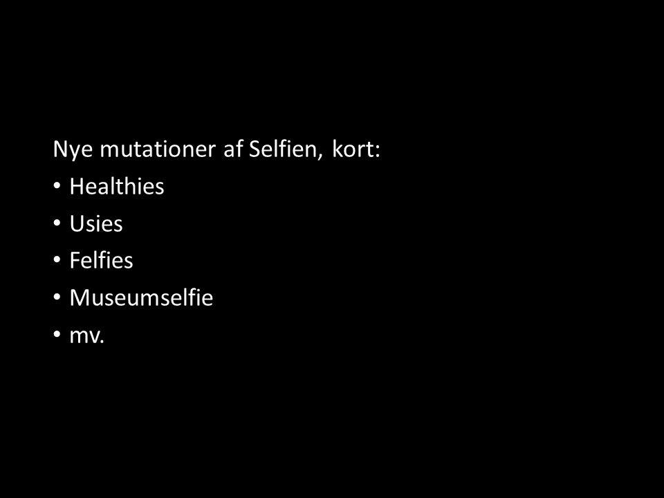 Nye mutationer af Selfien, kort: