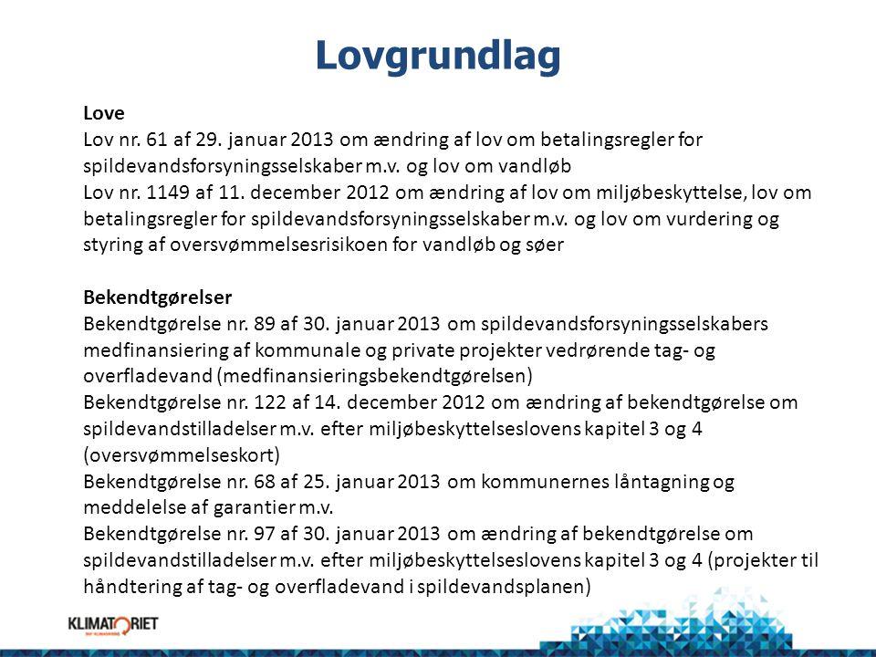Lovgrundlag Love. Lov nr. 61 af 29. januar 2013 om ændring af lov om betalingsregler for spildevandsforsyningsselskaber m.v. og lov om vandløb.