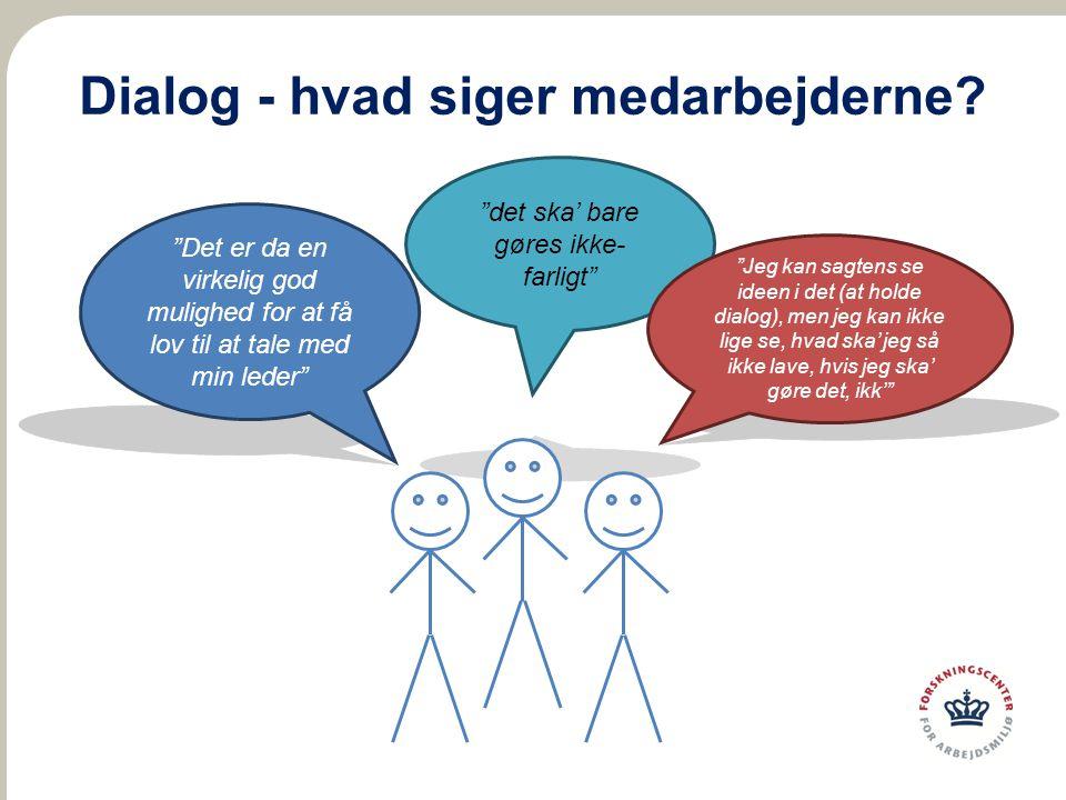 Dialog - hvad siger medarbejderne