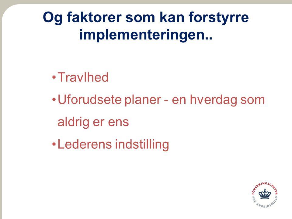 Og faktorer som kan forstyrre implementeringen..