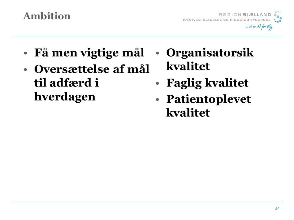 Oversættelse af mål til adfærd i hverdagen Organisatorsik kvalitet