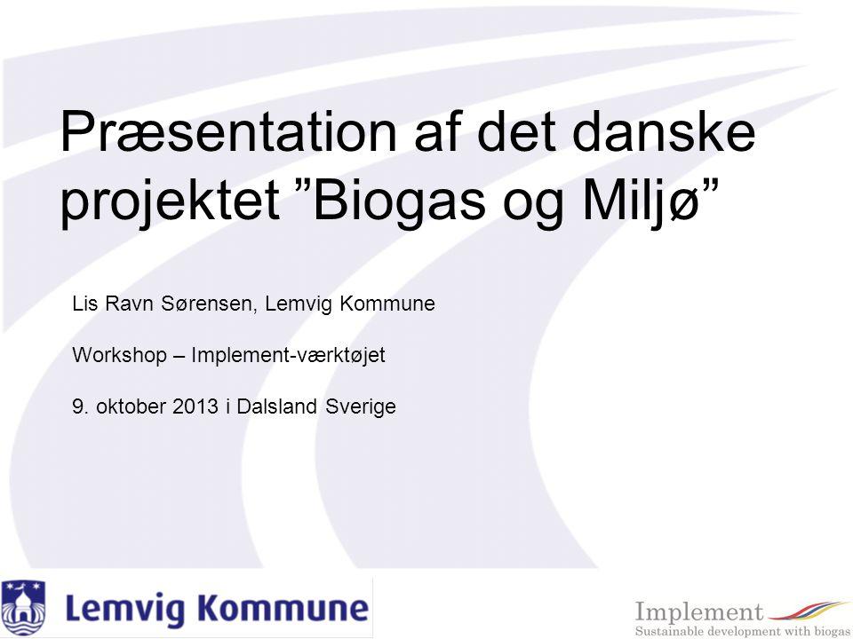 Præsentation af det danske projektet Biogas og Miljø