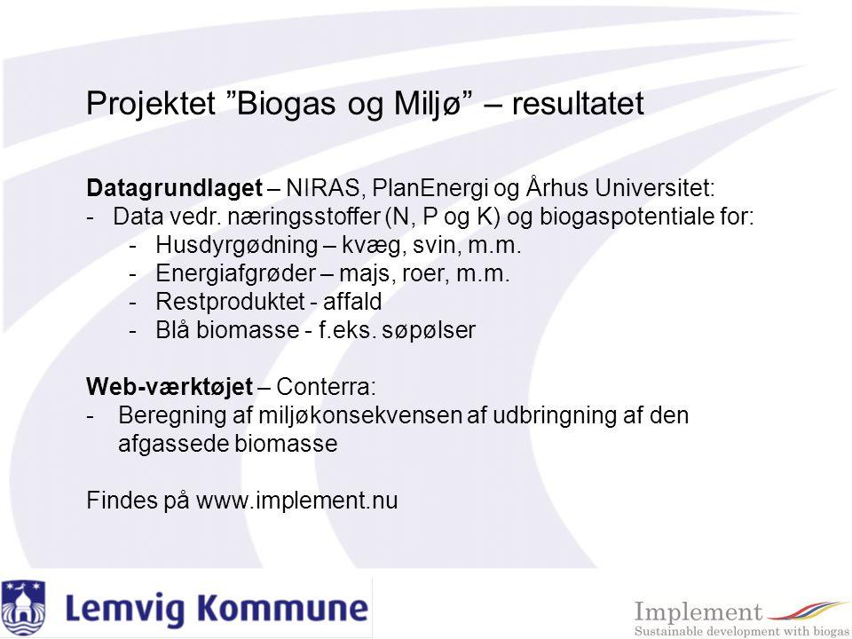 Projektet Biogas og Miljø – resultatet