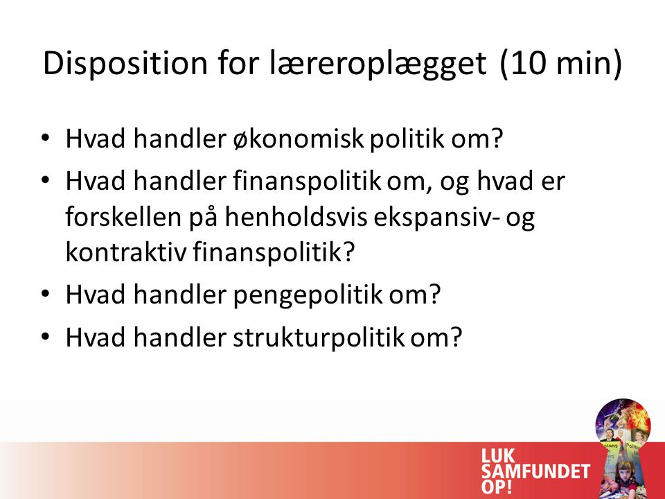 Disposition for læreroplægget (10 min)