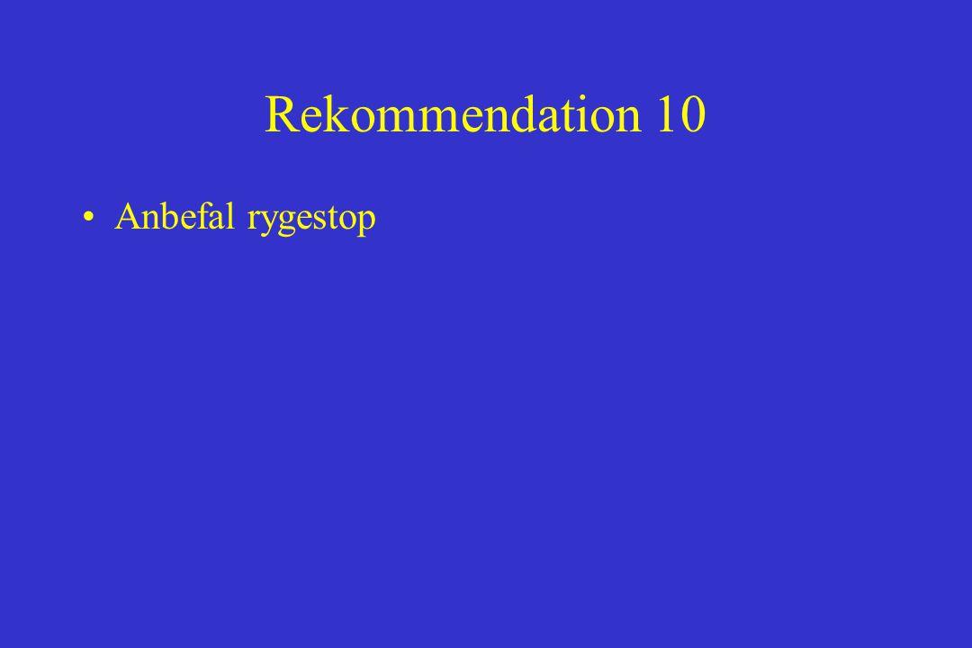 Rekommendation 10 Anbefal rygestop