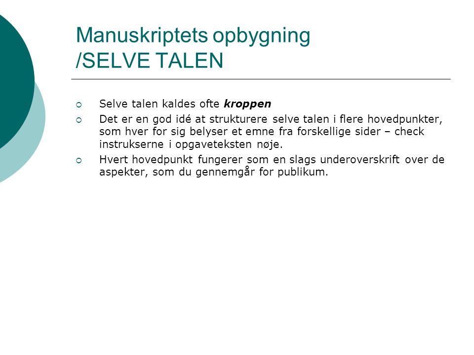 Manuskriptets opbygning /SELVE TALEN