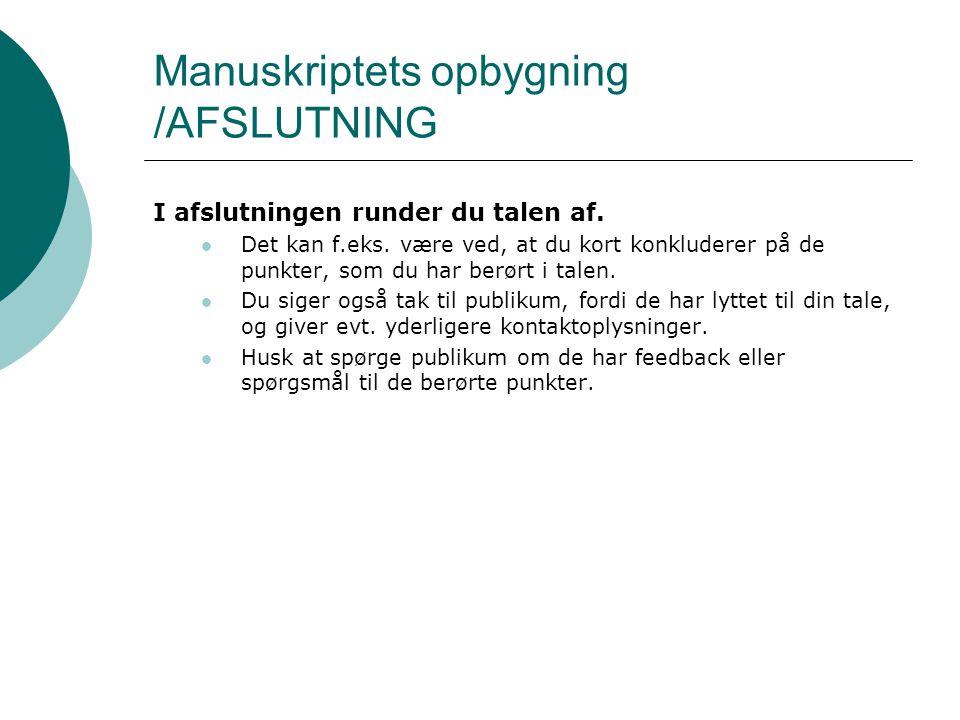 Manuskriptets opbygning /AFSLUTNING