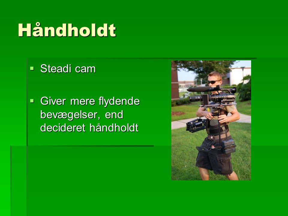 Håndholdt Steadi cam Giver mere flydende bevægelser, end decideret håndholdt