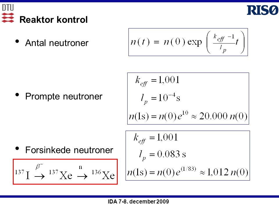 Reaktor kontrol Antal neutroner Prompte neutroner Forsinkede neutroner