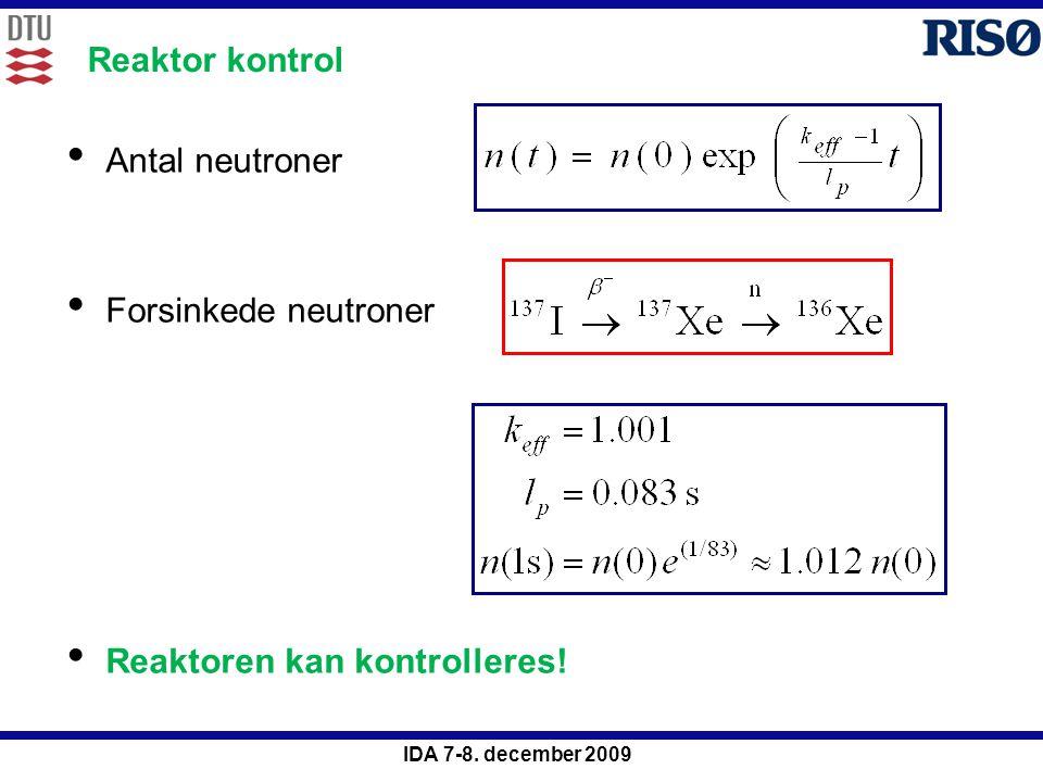 Reaktor kontrol Antal neutroner Forsinkede neutroner Reaktoren kan kontrolleres!