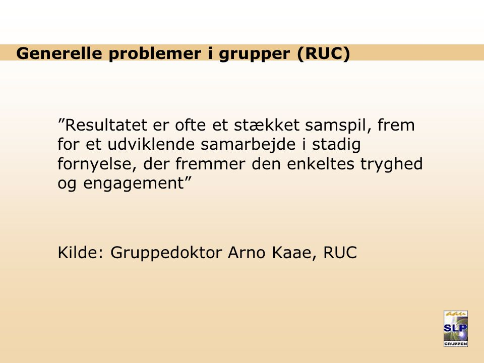 Generelle problemer i grupper (RUC)