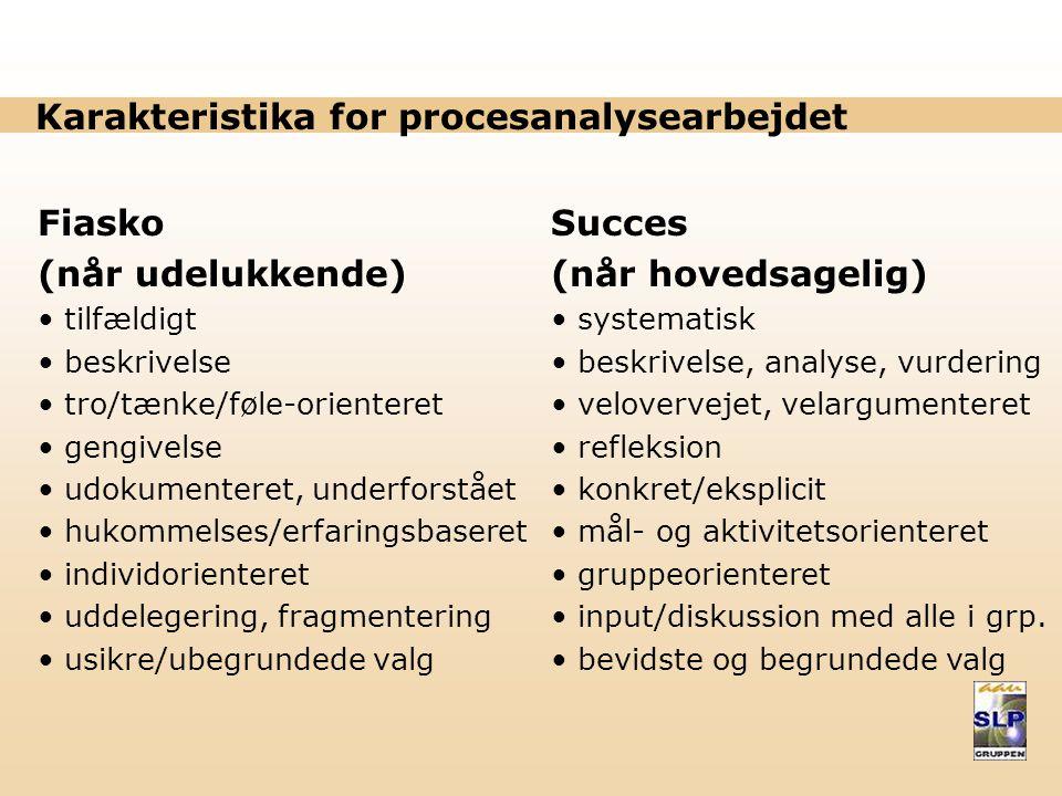 Karakteristika for procesanalysearbejdet