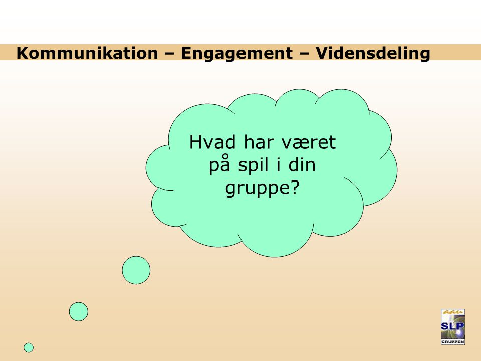 Kommunikation – Engagement – Vidensdeling