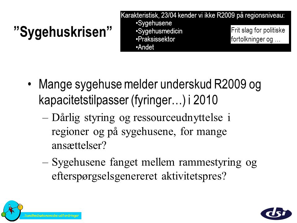 Karakteristisk, 23/04 kender vi ikke R2009 på regionsniveau:
