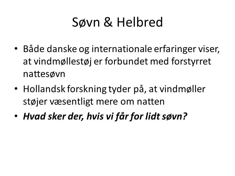 Søvn & Helbred Både danske og internationale erfaringer viser, at vindmøllestøj er forbundet med forstyrret nattesøvn.