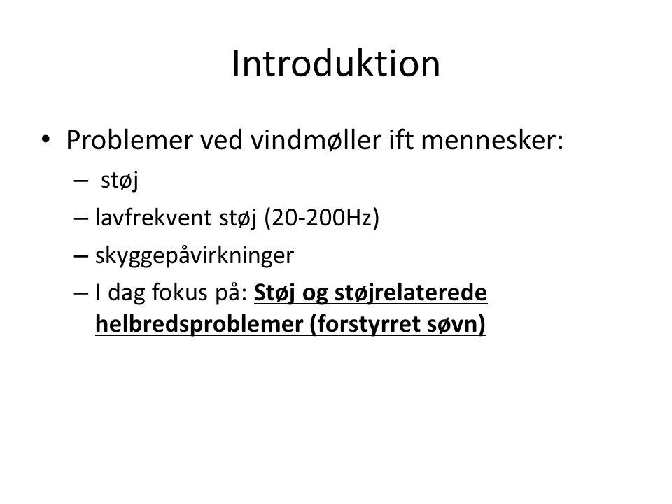 Introduktion Problemer ved vindmøller ift mennesker: støj