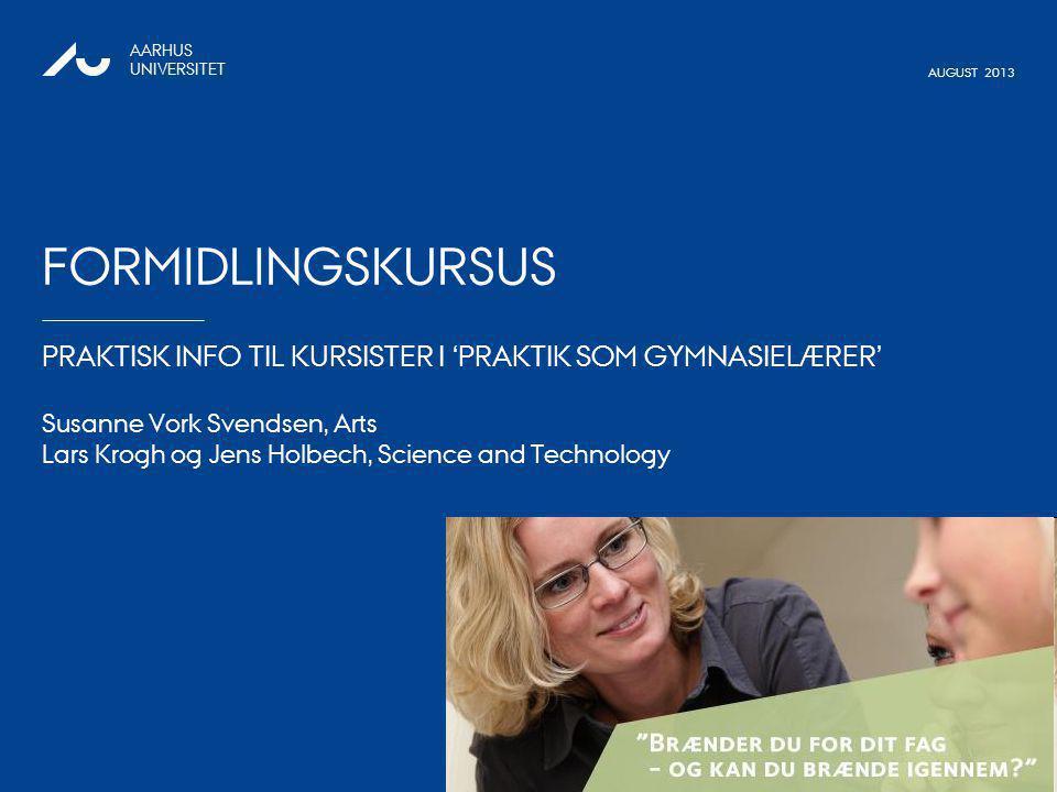 Formidlingskursus PRAKTISK INFO TIL KURSISTER I 'PRAKTIK SOM GYMNASIELÆRER'