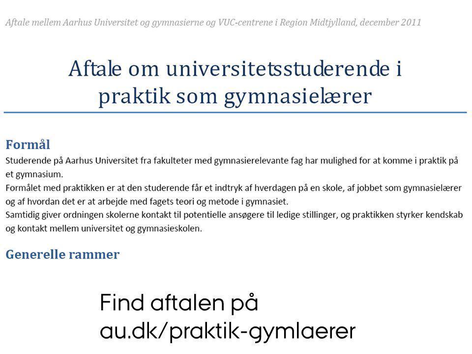 Find aftalen på au.dk/praktik-gymlaerer