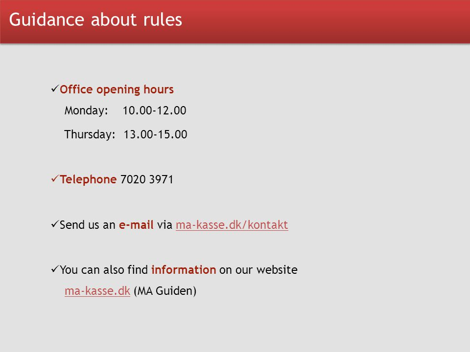 Guidance about rules Office opening hours Monday: 10.00-12.00