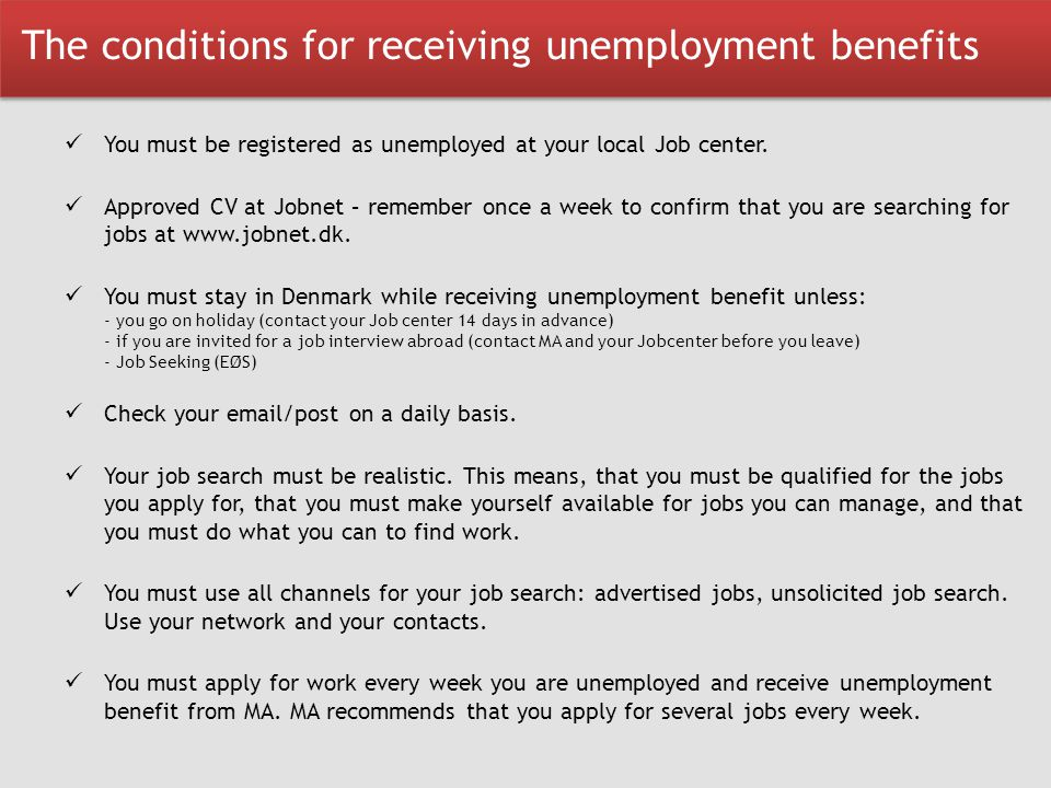 The conditions for receiving unemployment benefits