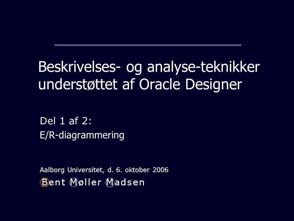 Beskrivelses- og analyse-teknikker understøttet af Oracle Designer
