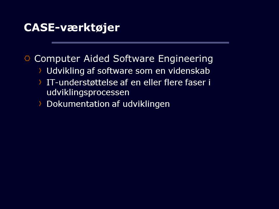 CASE-værktøjer Computer Aided Software Engineering