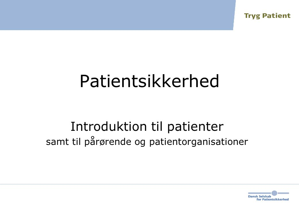 Introduktion til patienter samt til pårørende og patientorganisationer