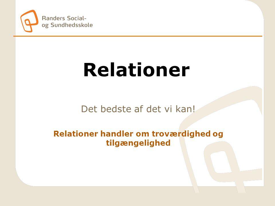 Relationer handler om troværdighed og tilgængelighed